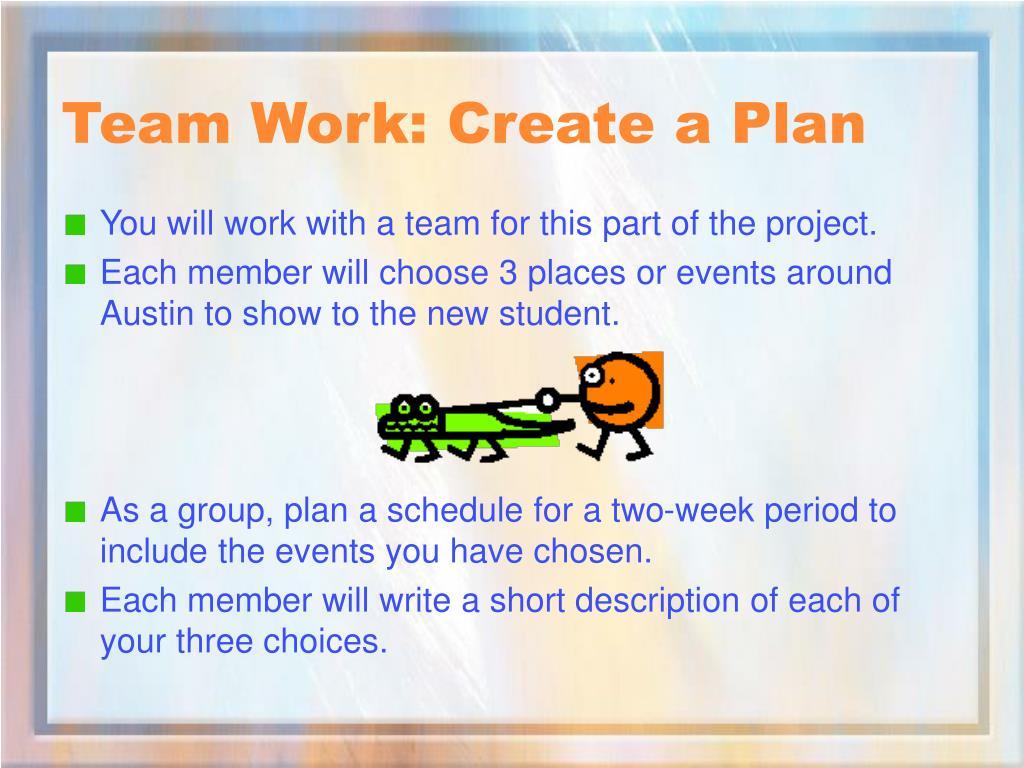 Team Work: Create a Plan