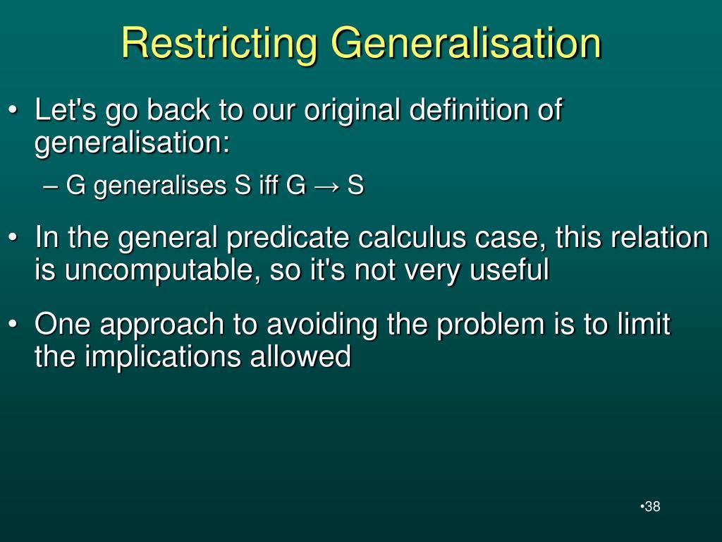 Restricting Generalisation
