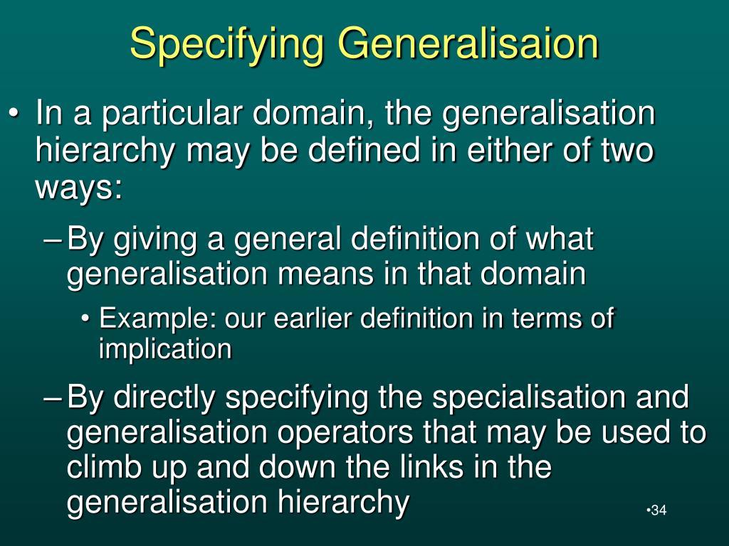Specifying Generalisaion