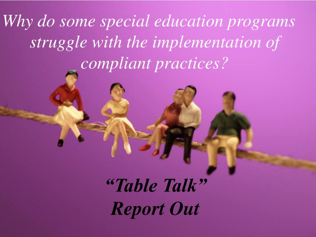 Why do some special education programs struggle with the implementation of compliant practices?