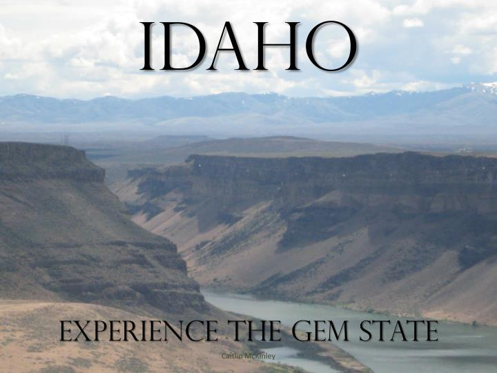 Idaho experience the gem state