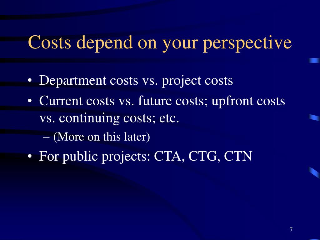 Costs depend on your perspective