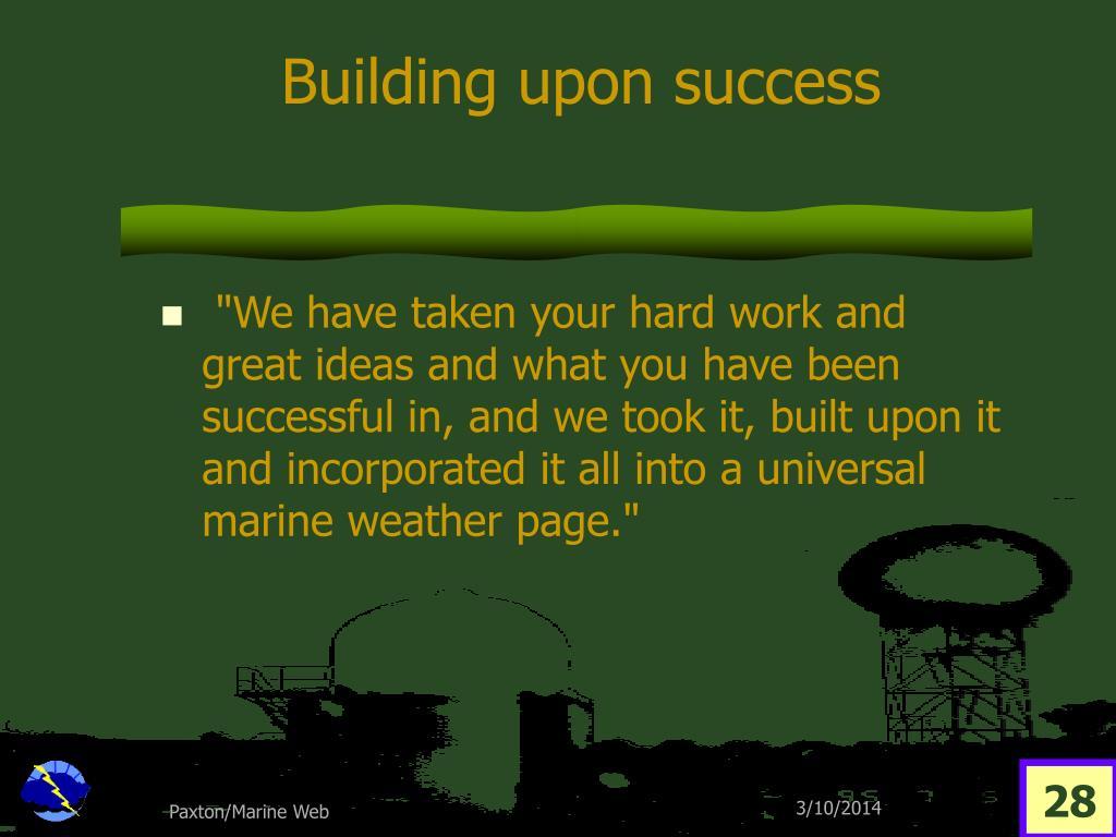 Building upon success