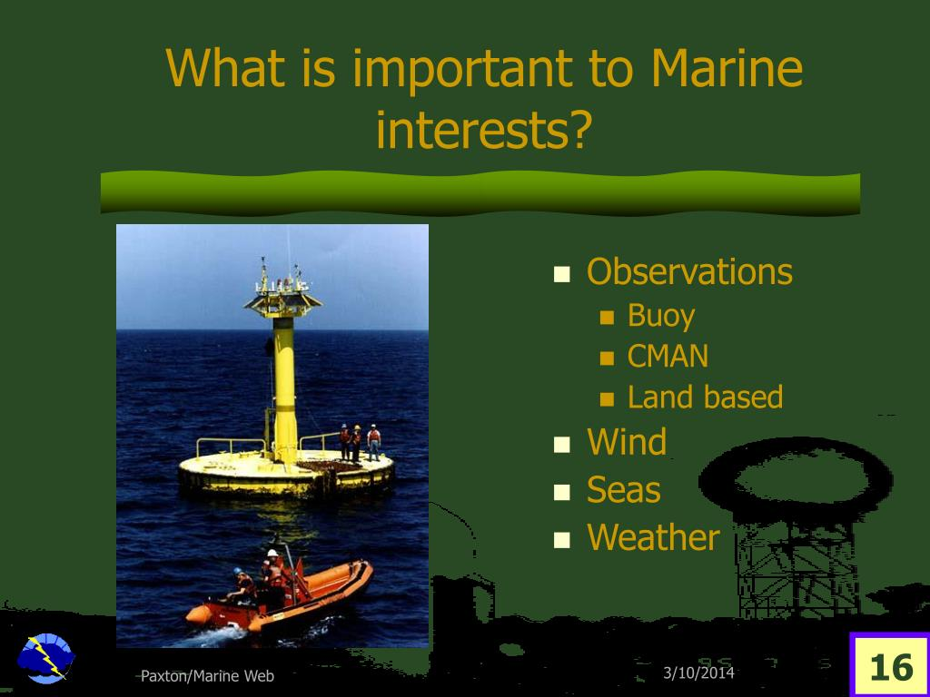 What is important to Marine interests?