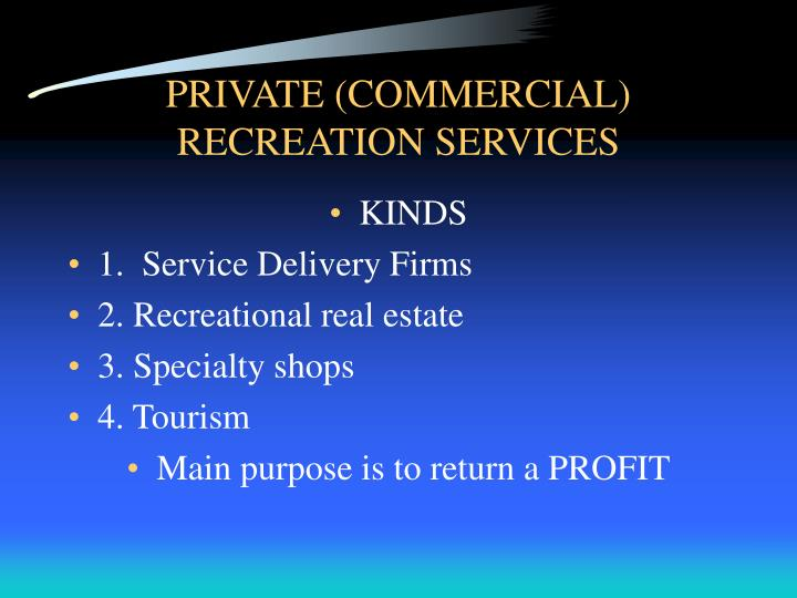 Private commercial recreation services