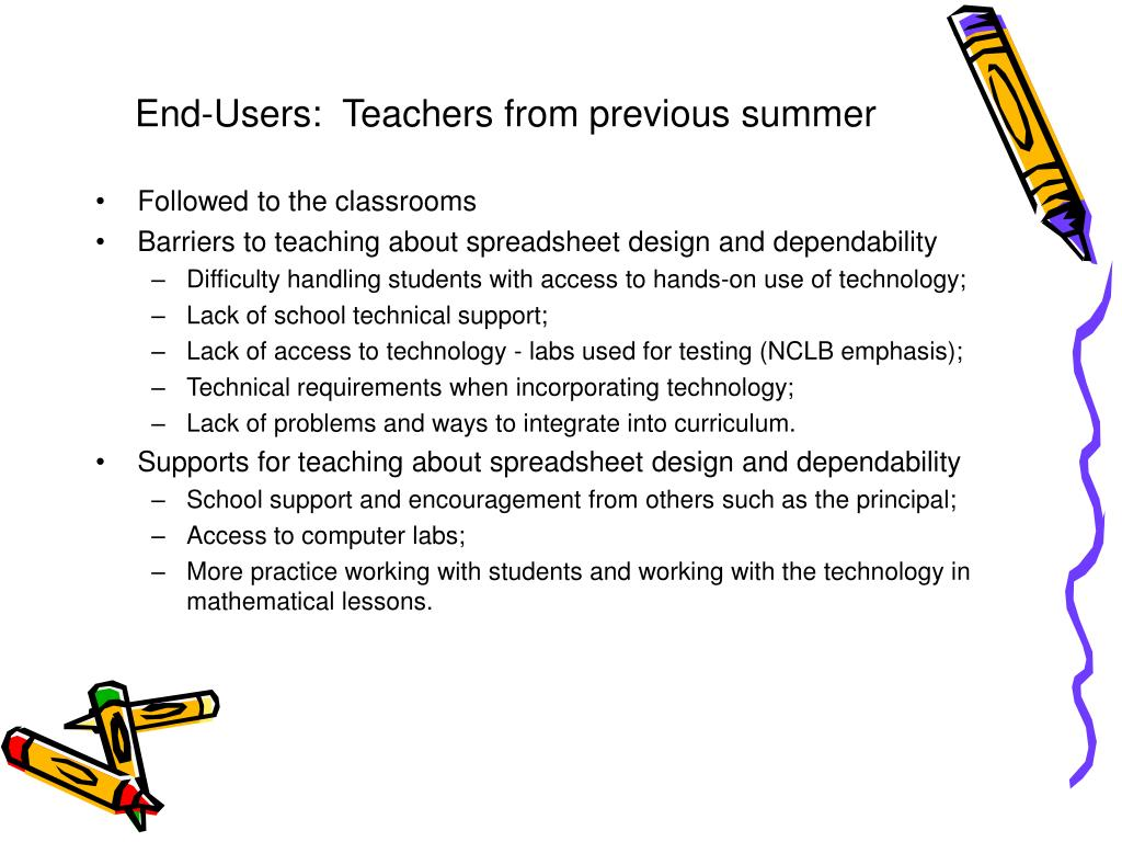 End-Users:  Teachers from previous summer