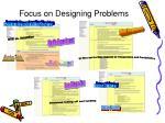 focus on designing problems