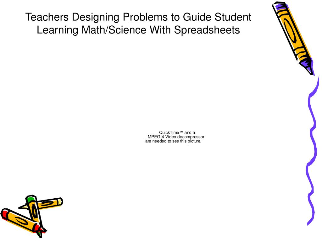 Teachers Designing Problems to Guide Student Learning Math/Science With Spreadsheets
