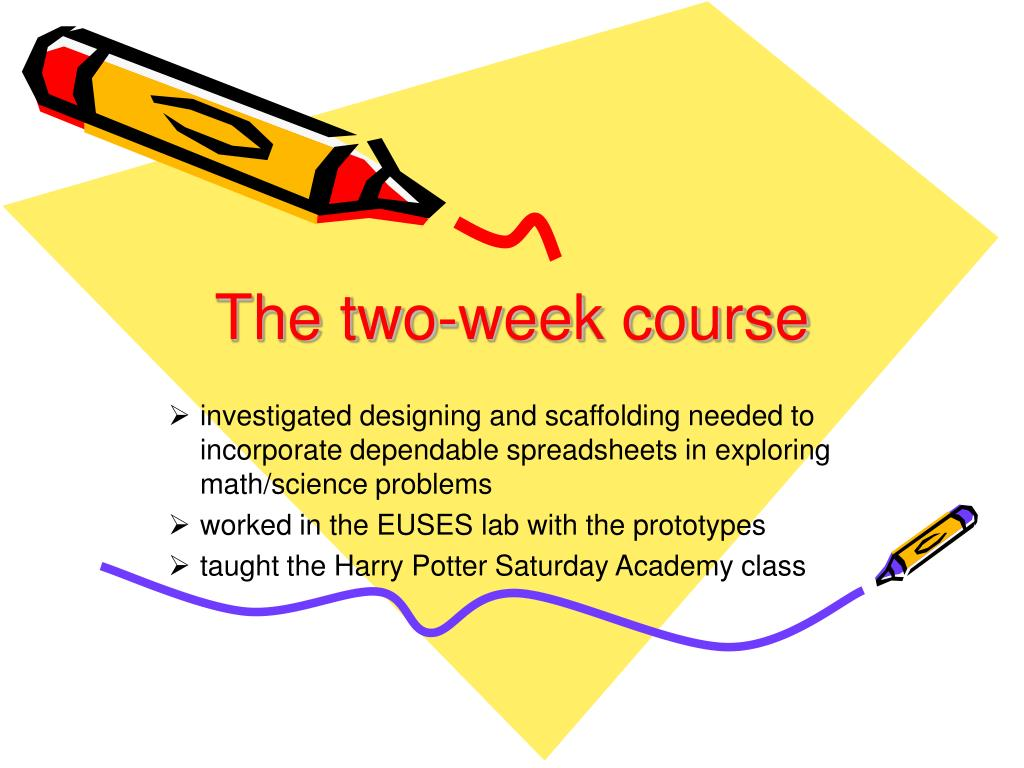 The two-week course