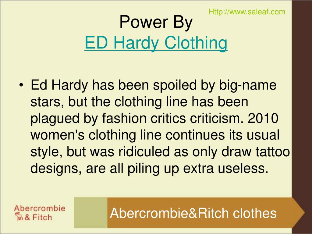 Ed Hardy has been spoiled by big-name stars, but the clothing line has been plagued by fashion critics criticism. 2010 women's clothing line continues its usual style, but was ridiculed as only draw tattoo designs, are all piling up extra useless.