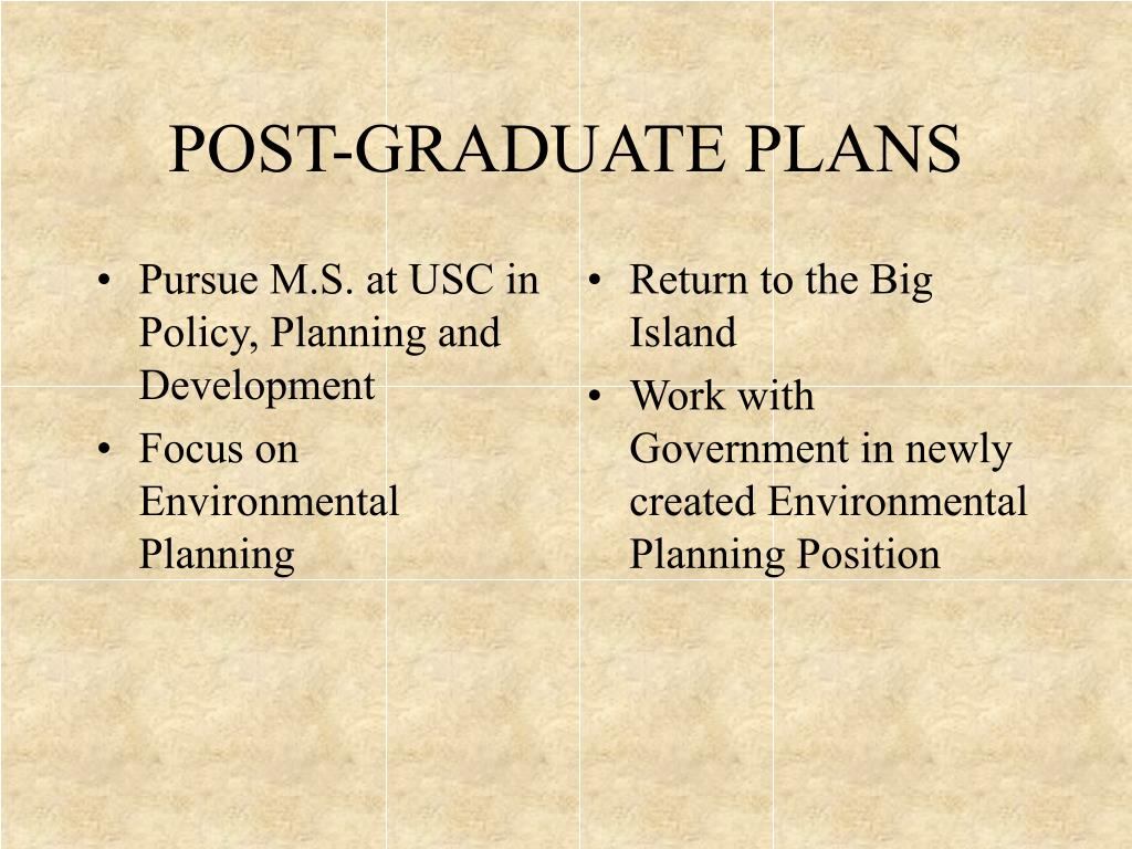 Pursue M.S. at USC in Policy, Planning and Development