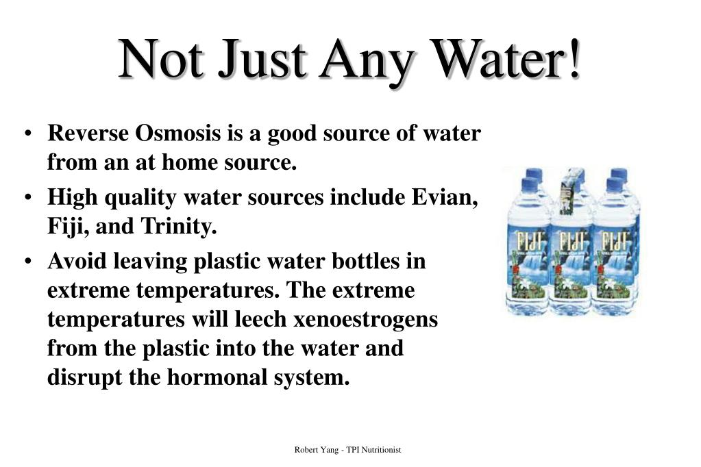 Not Just Any Water!