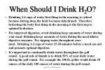 when should i drink h 2 o