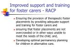 improved support and training for foster carers racp