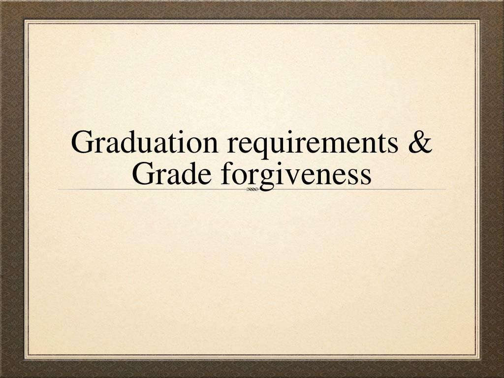 graduation requirements grade forgiveness