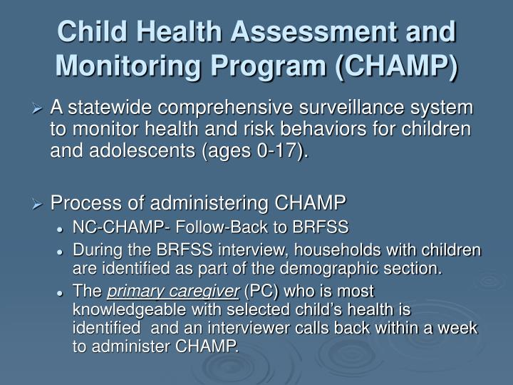 Child Health Assessment and Monitoring Program (CHAMP)