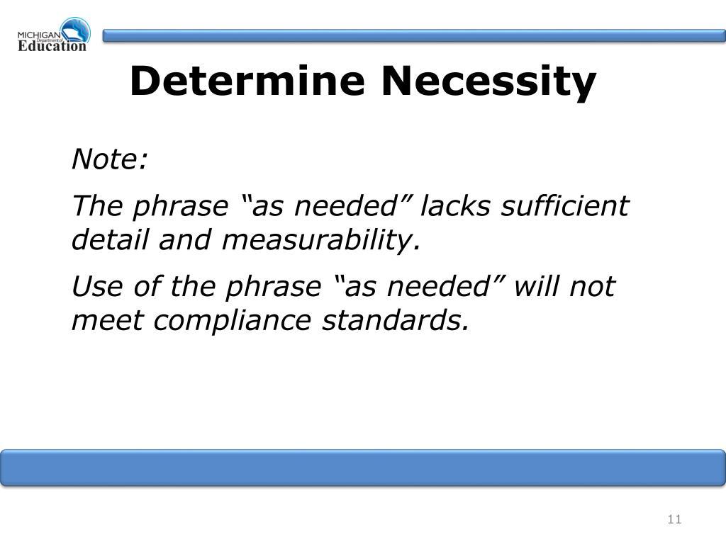 Determine Necessity
