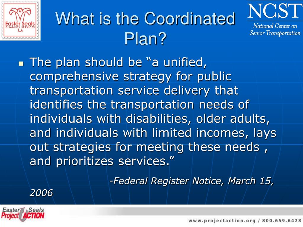 What is the Coordinated Plan?