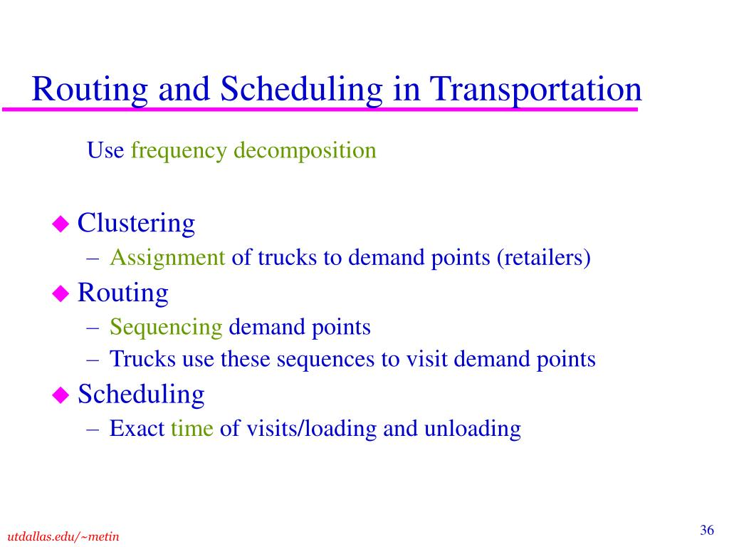 Routing and Scheduling in Transportation