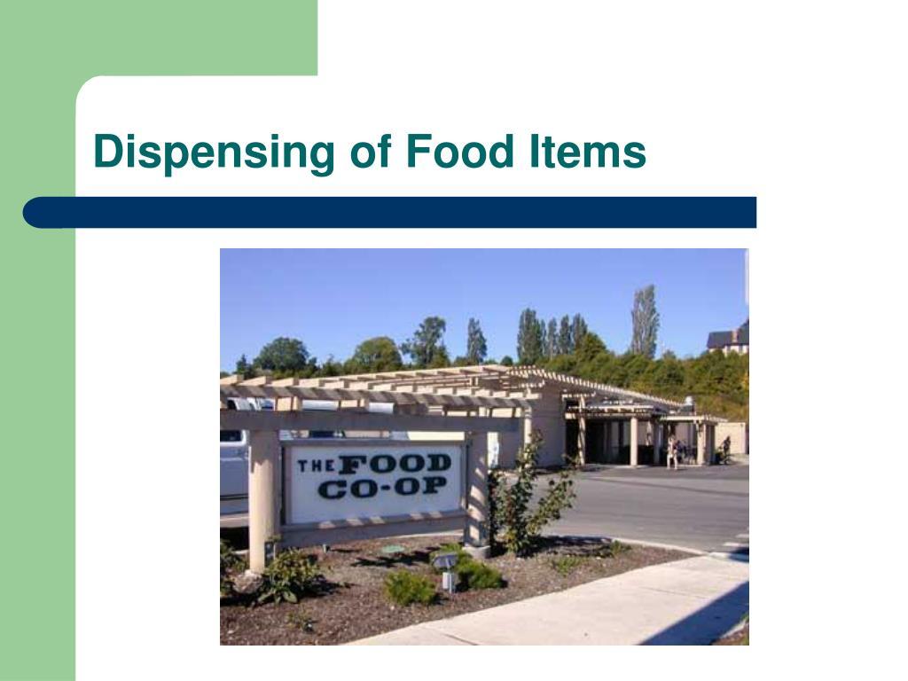 Dispensing of Food Items