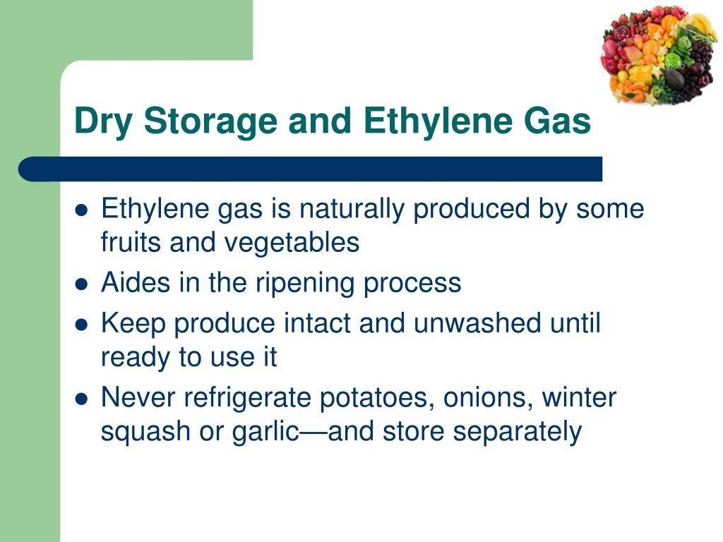 Dry Storage and Ethylene Gas