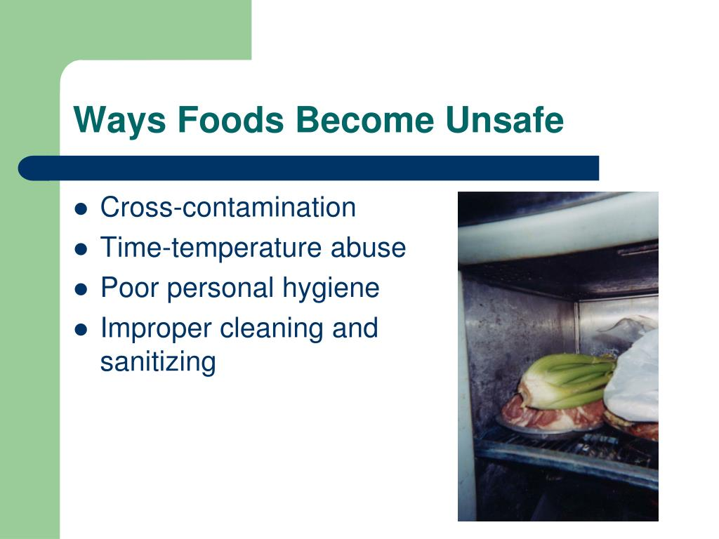 Ways Foods Become Unsafe