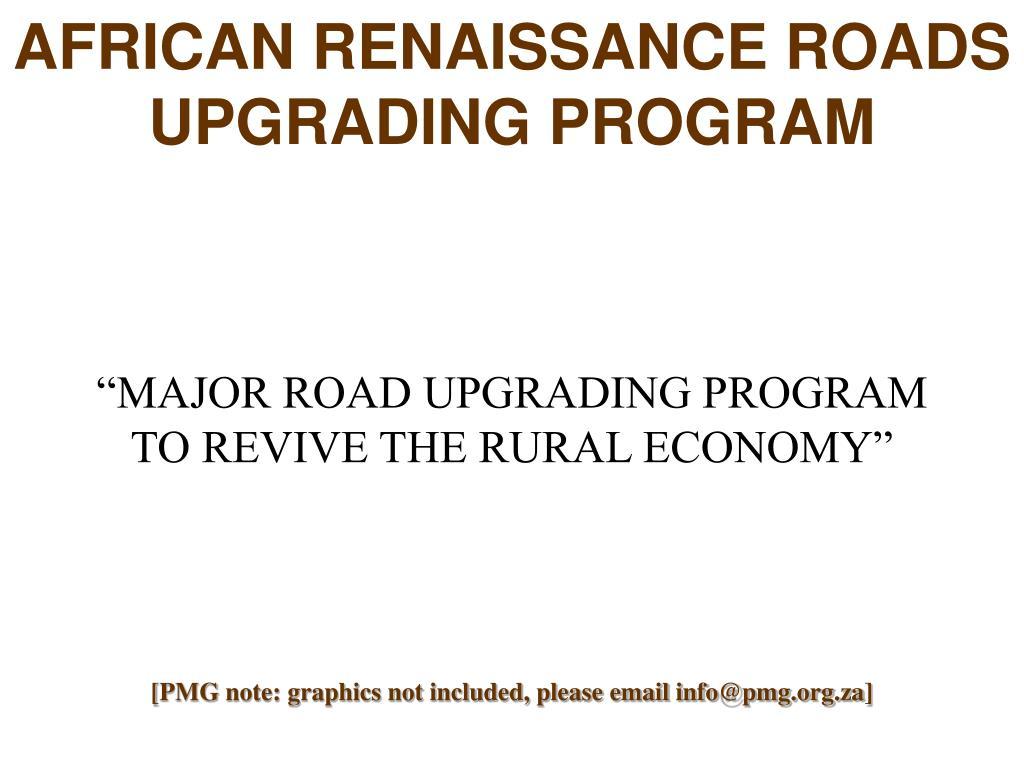 AFRICAN RENAISSANCE ROADS UPGRADING PROGRAM