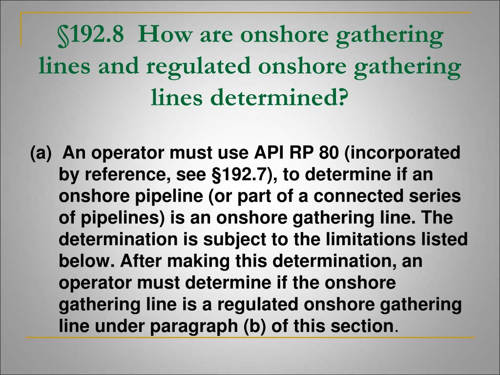 §192.8  How are onshore gathering lines and regulated onshore gathering lines determined?