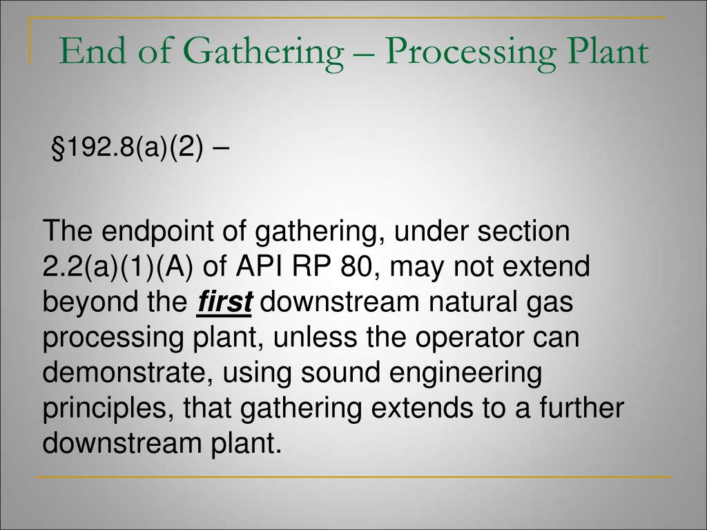 End of Gathering – Processing Plant