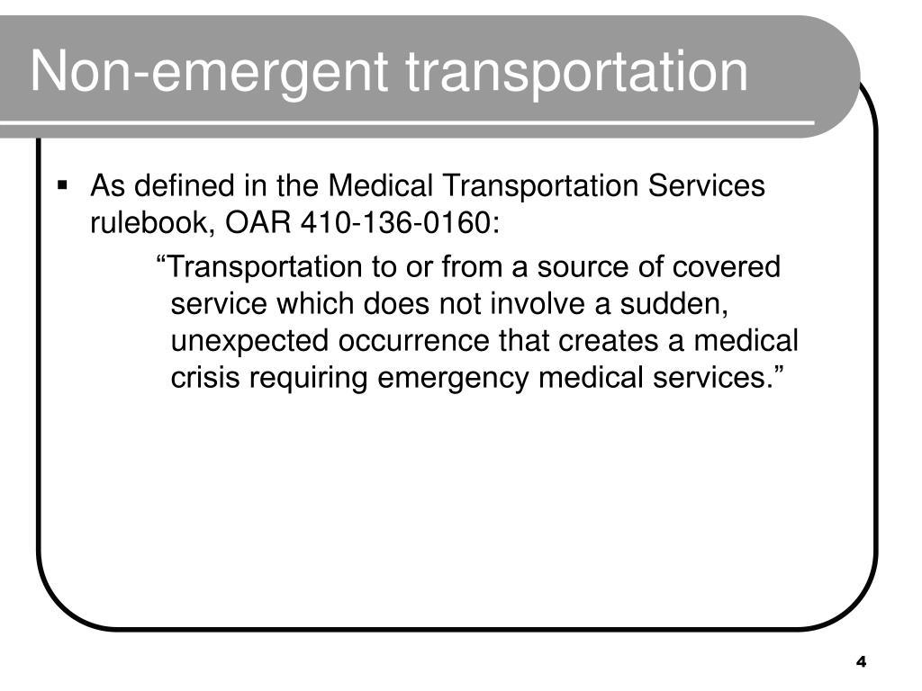 Non-emergent transportation