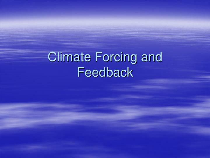 Climate forcing and feedback l.jpg