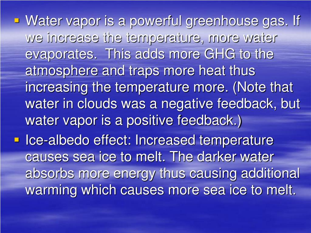 Water vapor is a powerful greenhouse gas. If we increase the temperature, more water evaporates.  This adds more GHG to the atmosphere and traps more heat thus increasing the temperature more. (Note that water in clouds was a negative feedback, but water vapor is a positive feedback.)