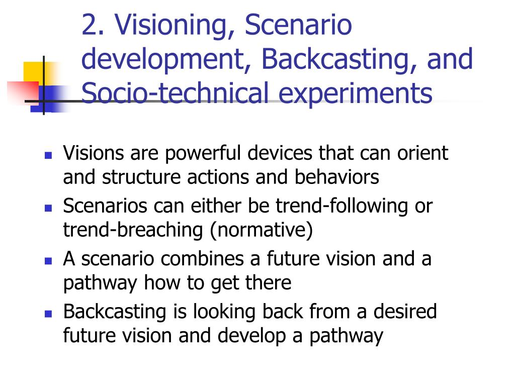 2. Visioning, Scenario development, Backcasting, and Socio-technical experiments