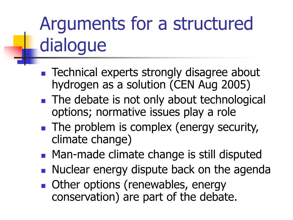 Arguments for a structured dialogue