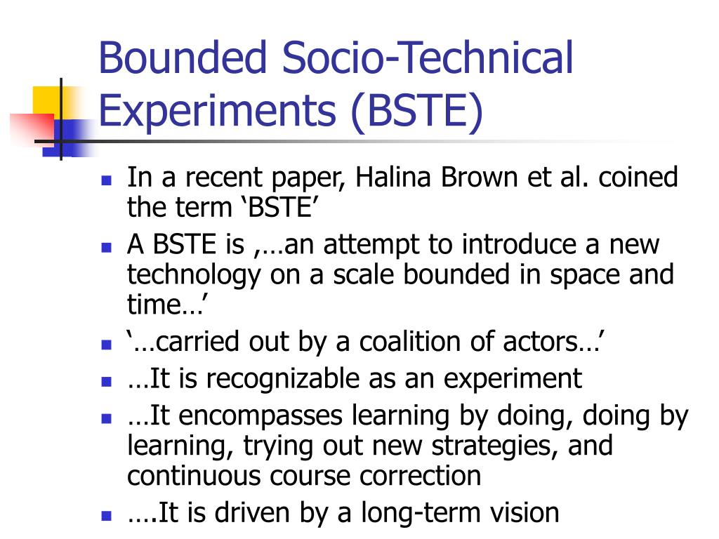 Bounded Socio-Technical Experiments (BSTE)