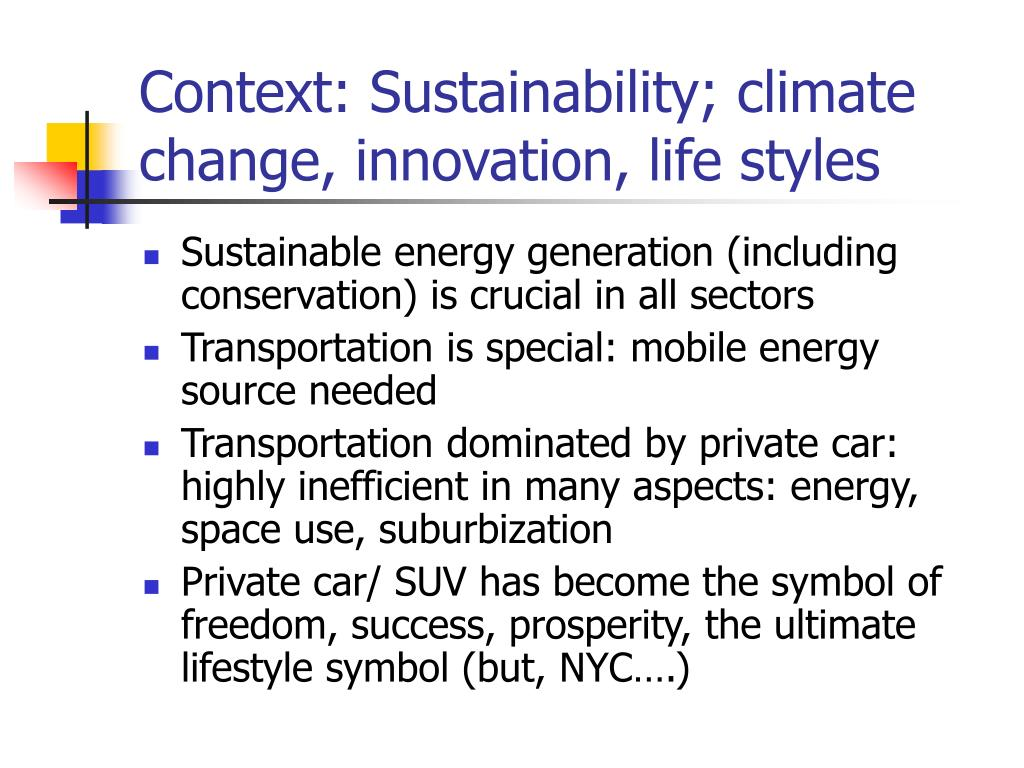 Context: Sustainability; climate change, innovation, life styles