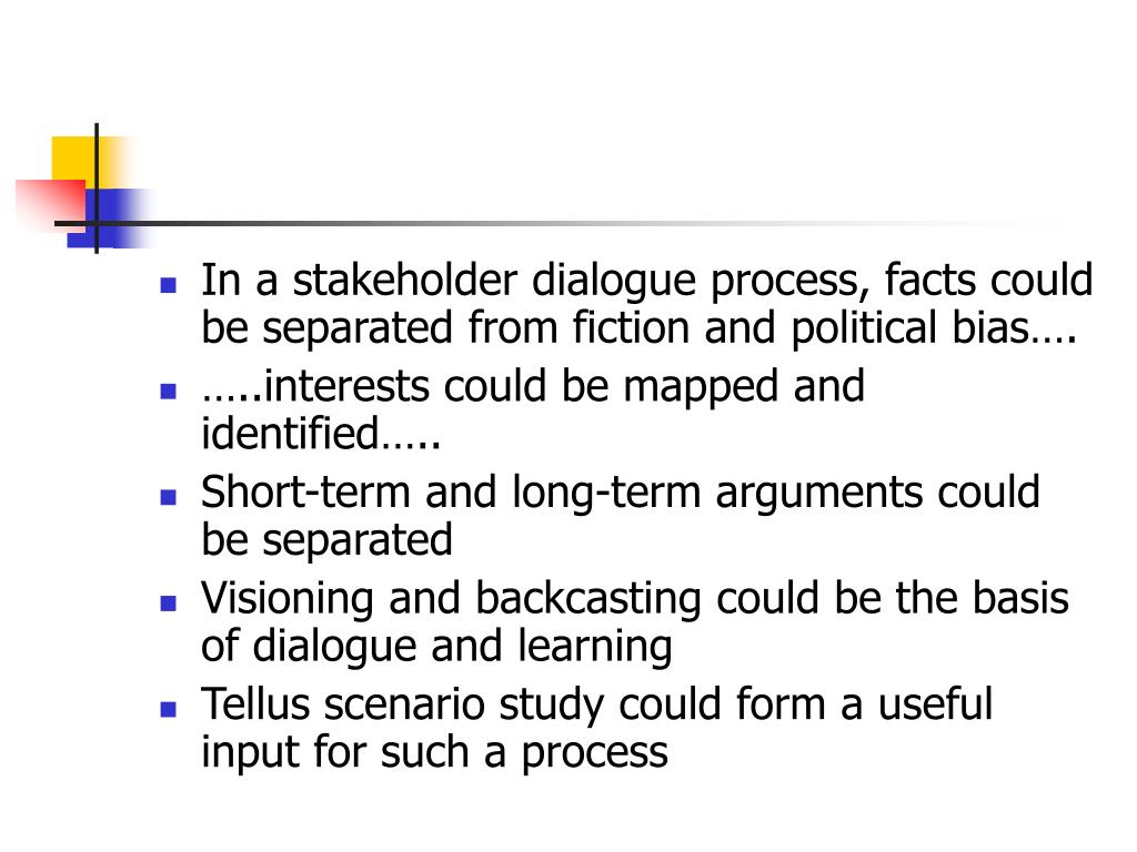 In a stakeholder dialogue process, facts could be separated from fiction and political bias….