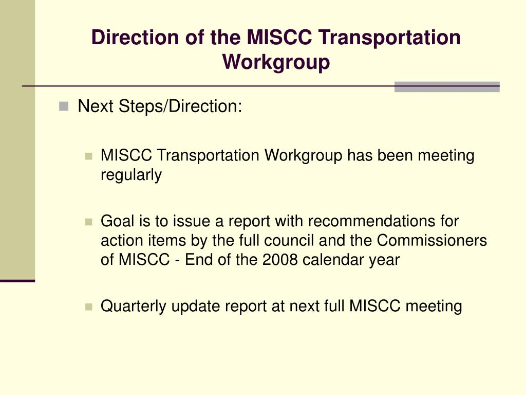 Direction of the MISCC Transportation Workgroup