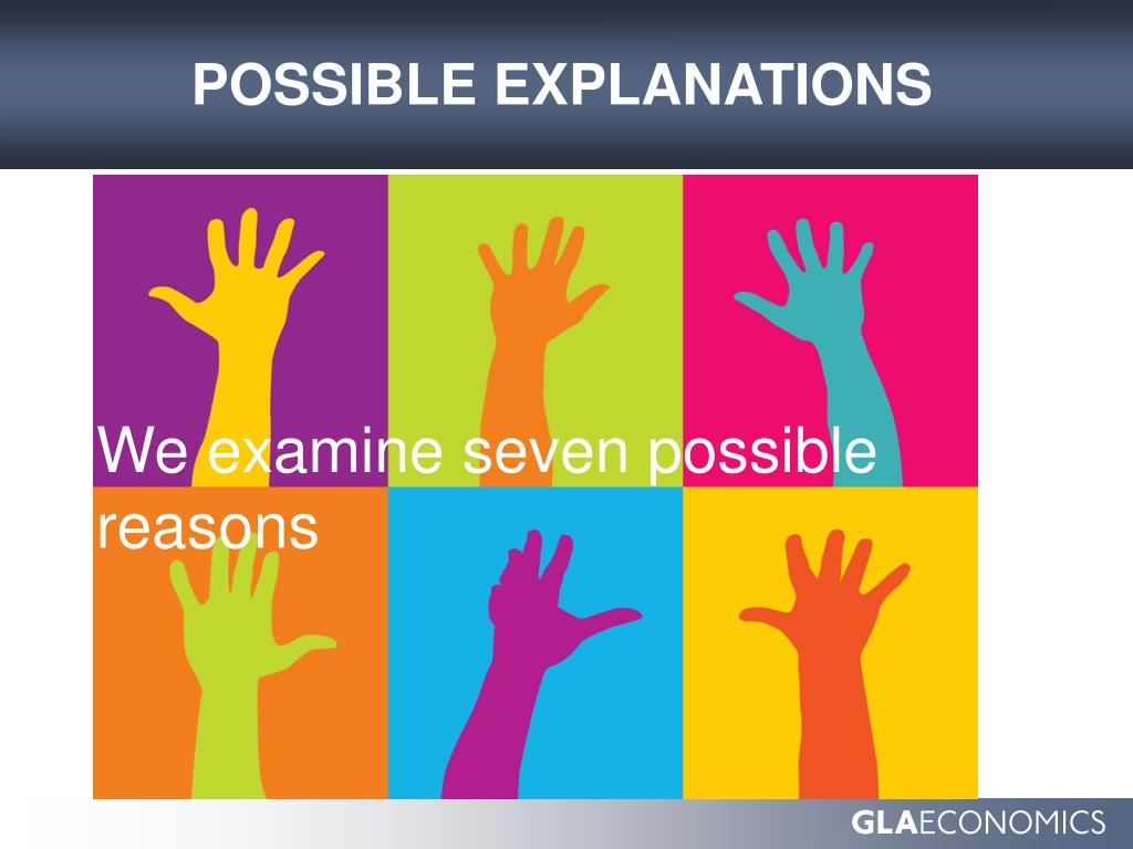 We examine seven possible reasons