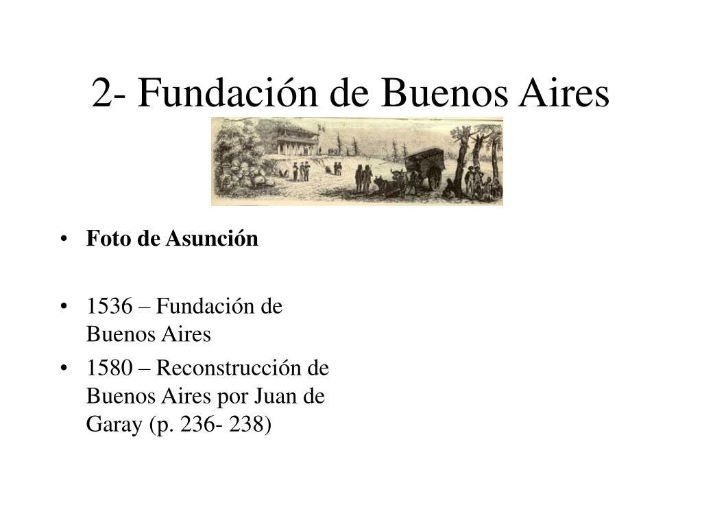2- Fundación de Buenos Aires