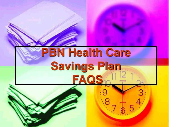 Pbn health care savings plan faqs l.jpg