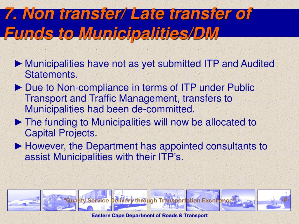 7. Non transfer/ Late transfer of Funds to Municipalities/DM