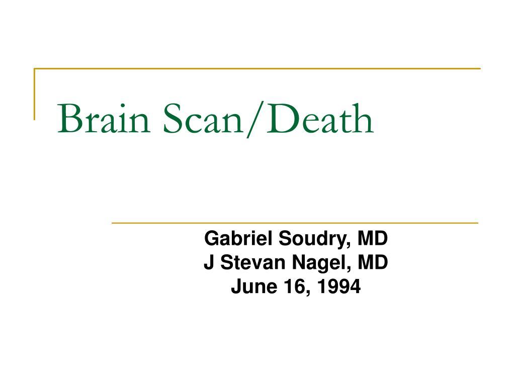 Brain Scan/Death