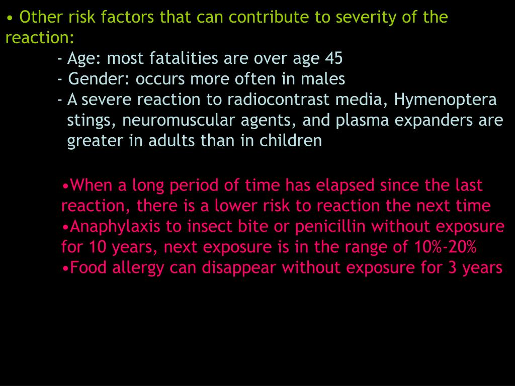 Other risk factors that can contribute to severity of the reaction: