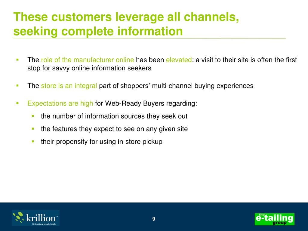These customers leverage all channels,