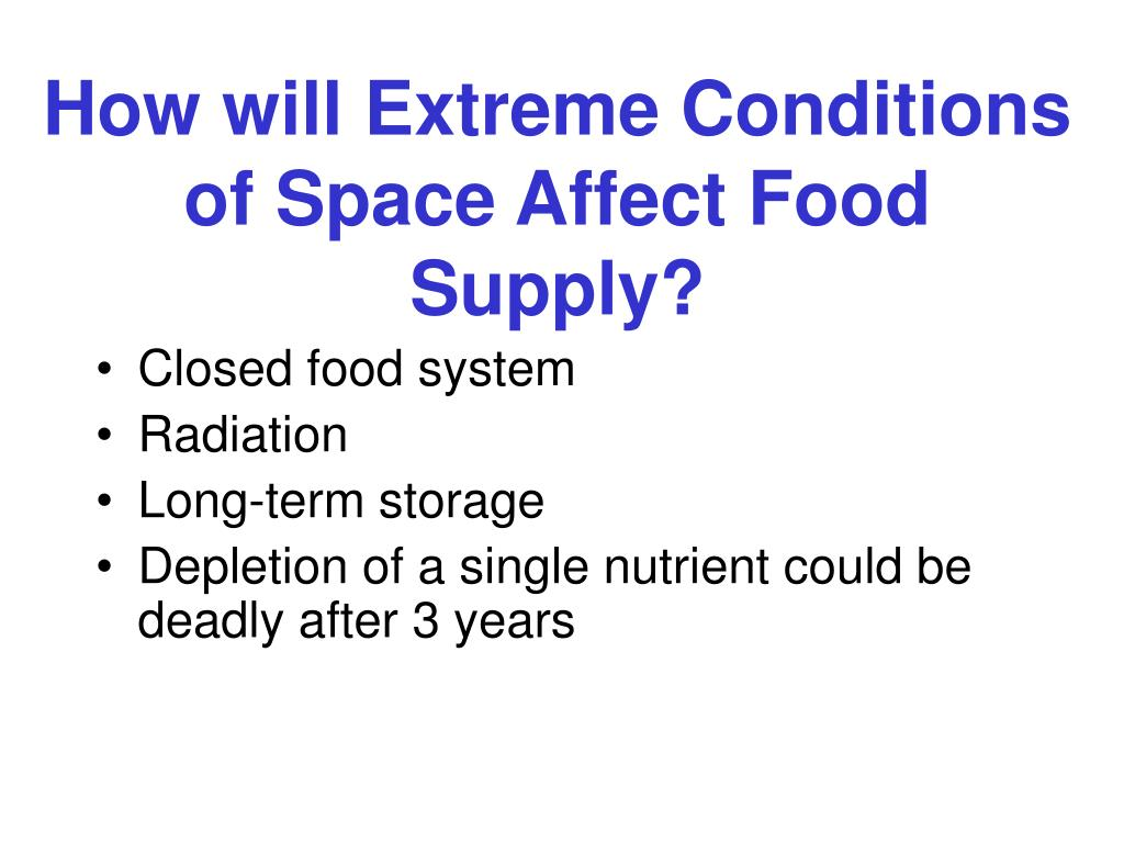 How will Extreme Conditions of Space Affect Food Supply?