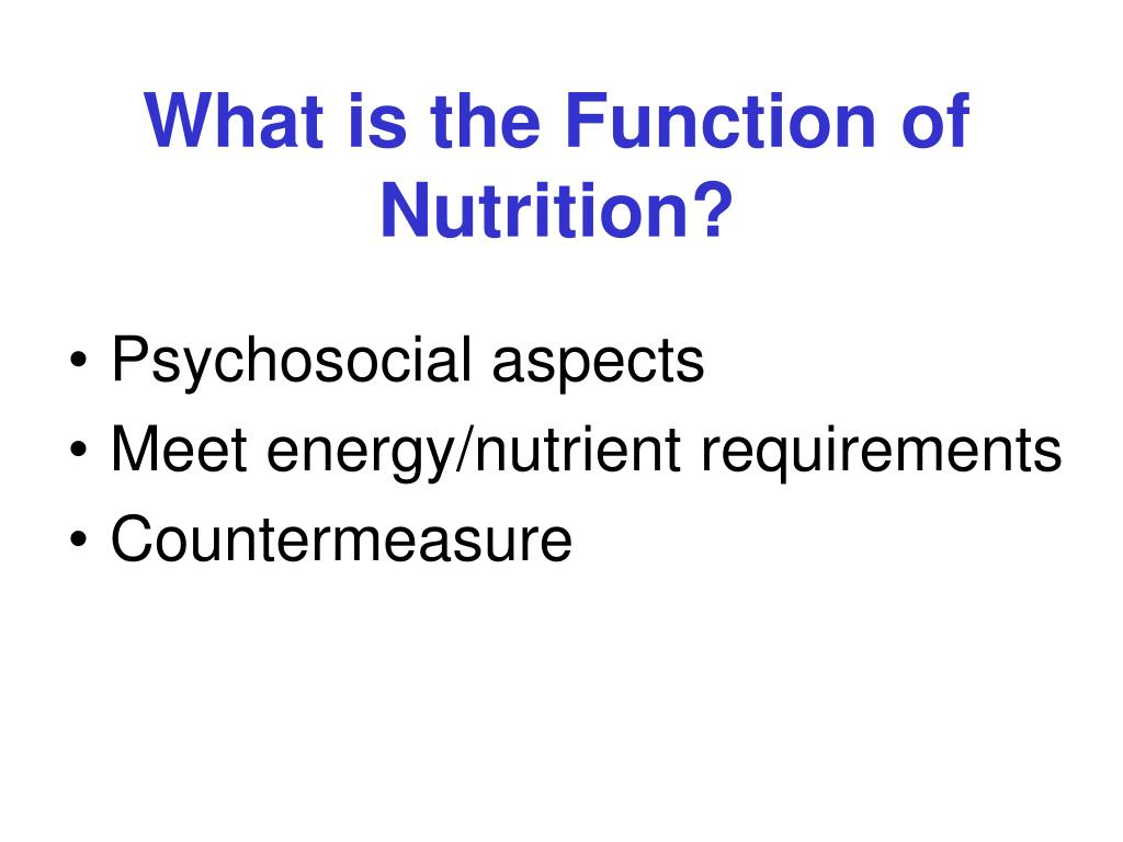 What is the Function of Nutrition?