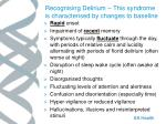 recognising delirium this syndrome is characterised by changes to baseline