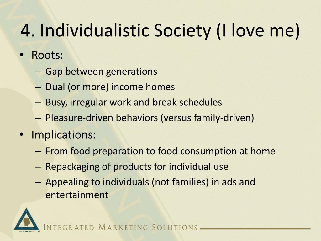 4. Individualistic Society (I love me)