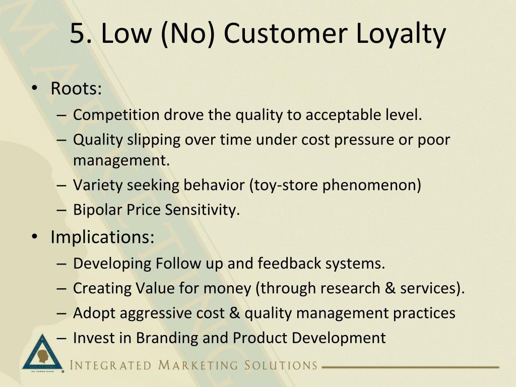 5. Low (No) Customer Loyalty